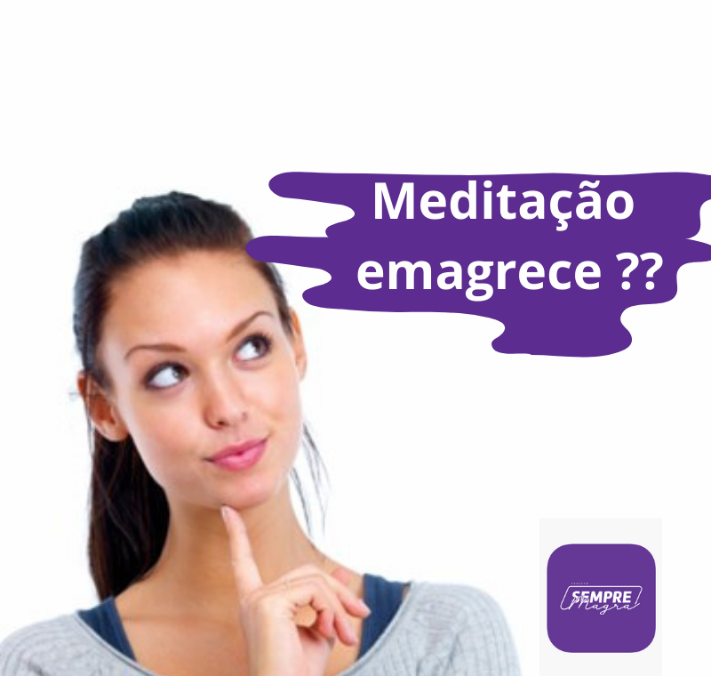 Meditação para emagrecer. Será que funciona de verdade ?